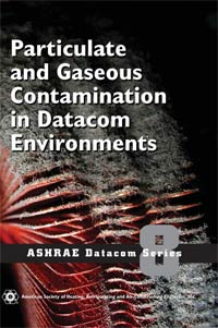 Particulate and Gaseous Contamination in Data Centers