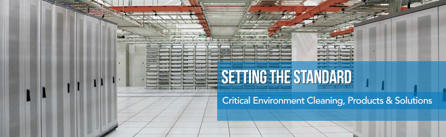 Critical Environment Cleaning, Products & Solutions